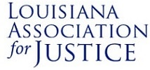 member, louisiana association for justice
